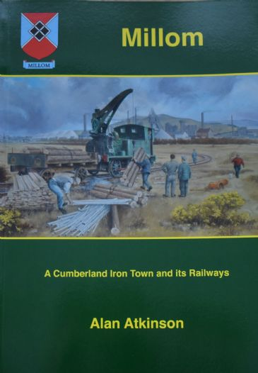 Millom, A Cumberland Iron Town and its Railways, by Alan Atkinson